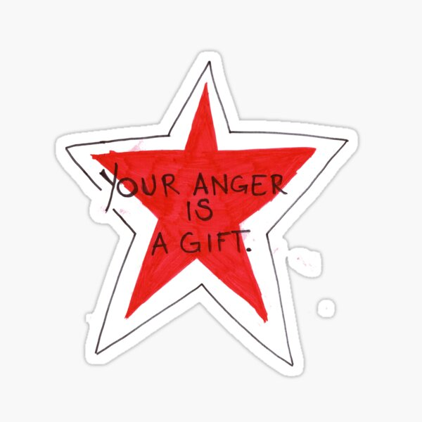 Your anger is a gift Sticker
