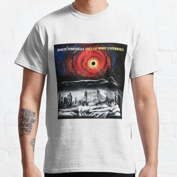 Dante Tomaselli's Out-of-Body Experience  Classic T-Shirt