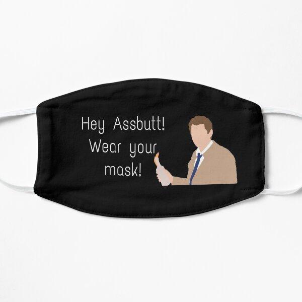"""""""Hey Assbutt! Wear your mask!"""" Flat Mask"""
