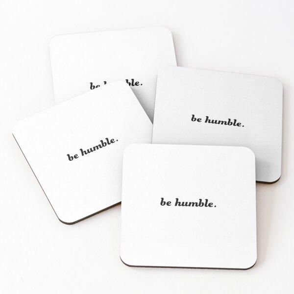 Be Humble Coasters (Set of 4)