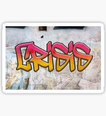 Famous humourous quotes series: Crisis as graffiti on a wall  Sticker