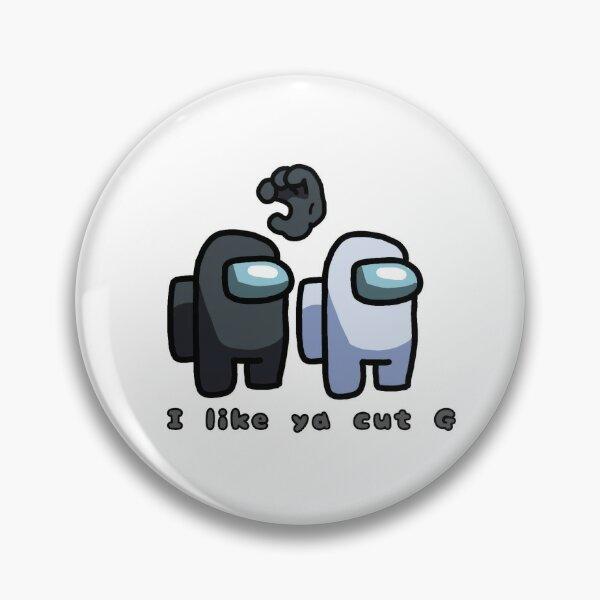 Among Us Sticker - I like ya cut G Pin
