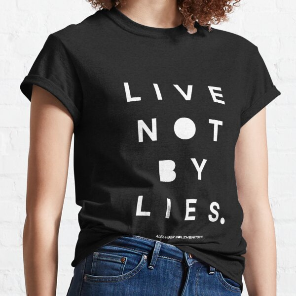 Live Not by Lies white text Classic T-Shirt