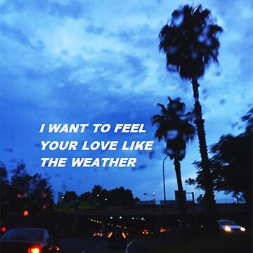 """""""Love like the weather"""" by thetaylahe"""