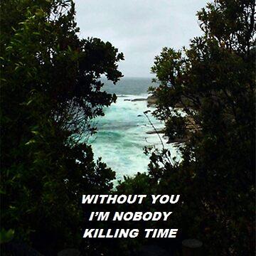 """Nobody killing time"" by thetaylahe"