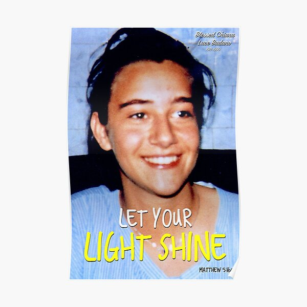 Chiara Luce Badano - Let Your Light Shine Poster