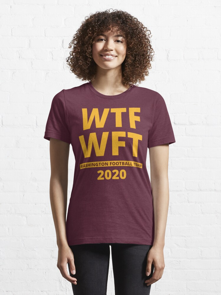 Alternate view of WTF WFT Washington Football Team 2020 Essential T-Shirt