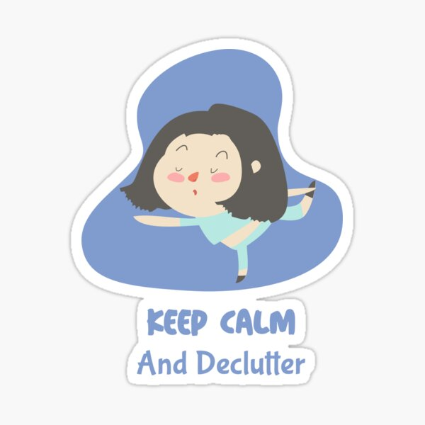 Keep Calm And Declutter Minimalism Essentialism Living with Less Sticker