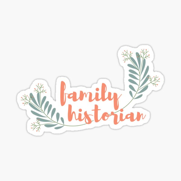 Family Historian Sticker