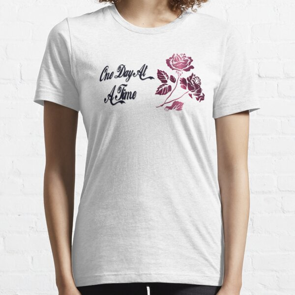 One Day At A Time Essential T-Shirt