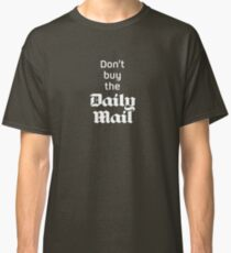 Don't buy the Daily Mail Classic T-Shirt