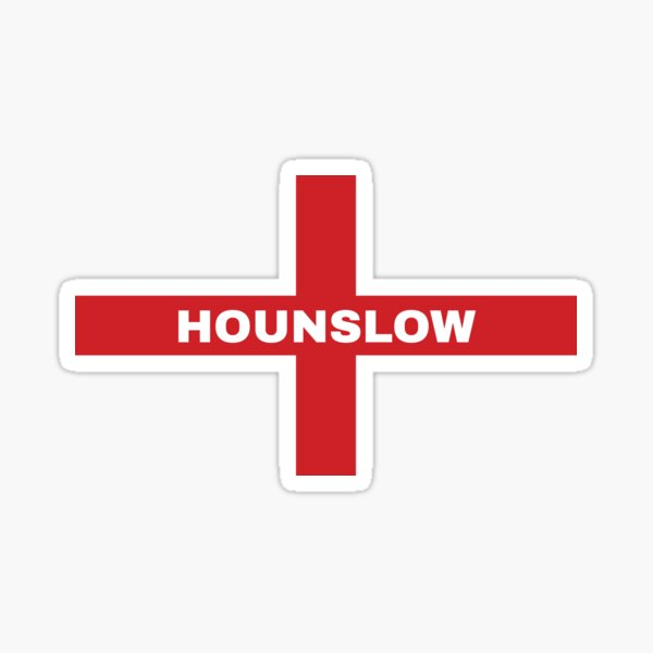 My Home Country Is England and Home City Hounslow  Sticker