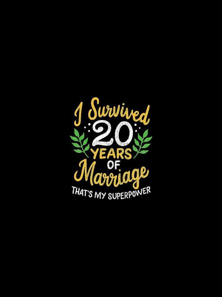 20th Wedding Anniversary Survived 20 Years Of Marriage by haselshirt