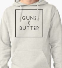 Guns and Butter (Guns or Butter Parody) Pullover Hoodie