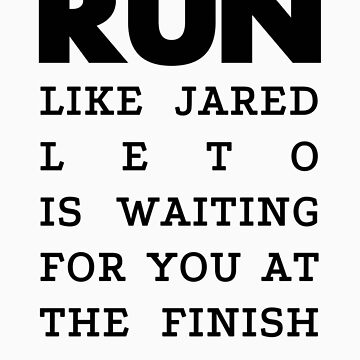 RUN - Jared Leto by Joji387