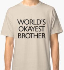 World's okayest brother Classic T-Shirt
