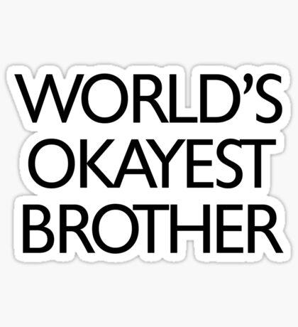 World's okayest brother Sticker