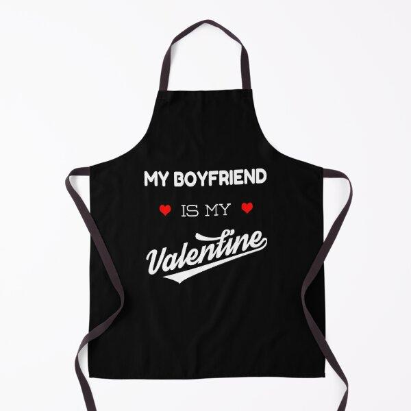 My Boyfriend Is My Valentine Valentines Gift Idea Apron