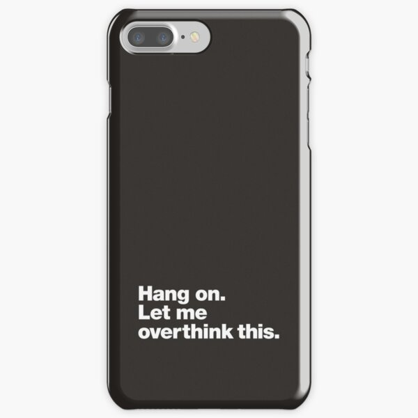 Hang on. Let me overthink this. iPhone Snap Case
