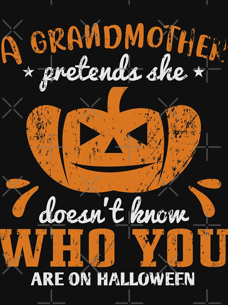 Halloween A Grandmoher pretends she doenst know by NextLVLShirts