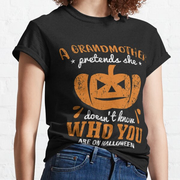 Halloween A Grandmoher pretends she doenst know Classic T-Shirt