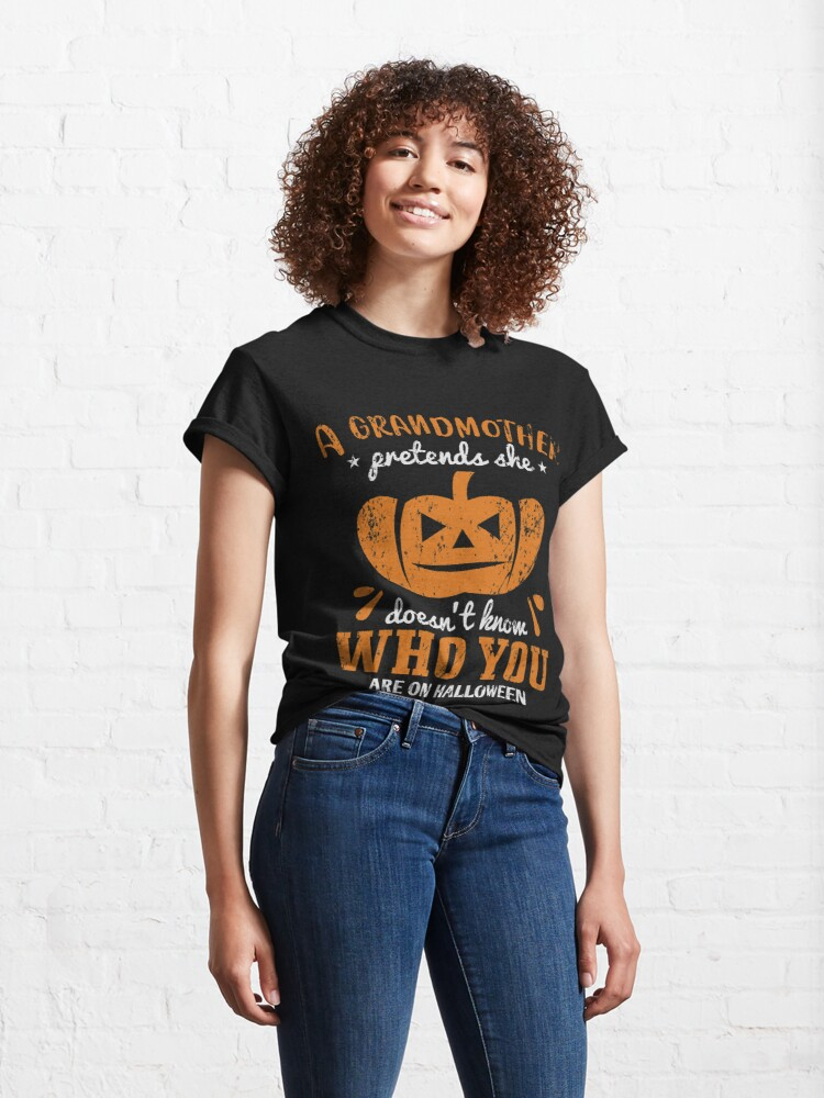 Alternate view of Halloween A Grandmoher pretends she doenst know Classic T-Shirt
