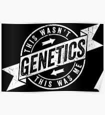 This Wasn't Genetics This Was Me Gym Fitness Sports Poster