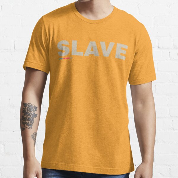 Slave Essential T-Shirt