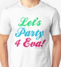 Lets Party Forever T-Shirt