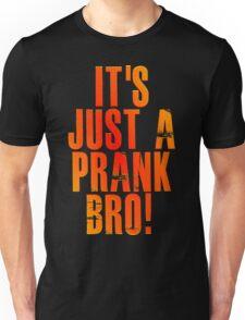 It's just a prank bro! v3 T-Shirt