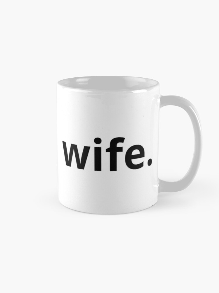 Alternate view of wife.  Mug