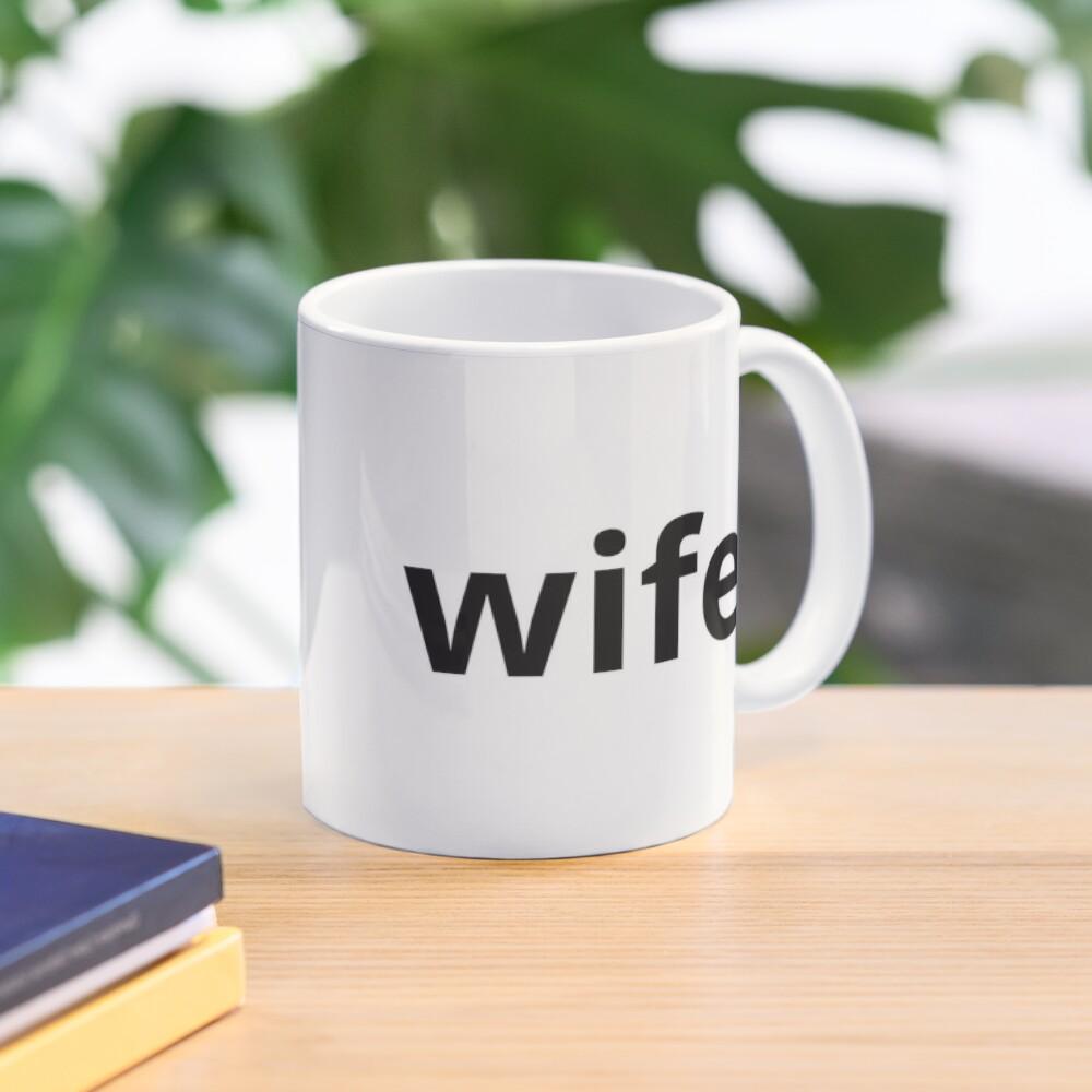 wife.  Mug
