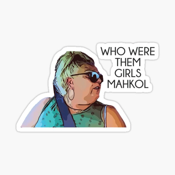 90 Day Fiance Angela Who Were Them Girls Mahkol Sticker