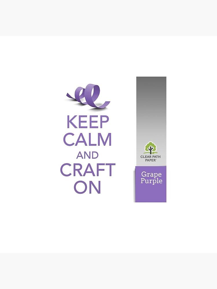 Keep Calm (Grape Purple) by clearpathdesign
