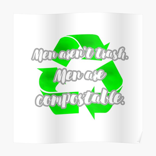 Men are compostable Poster