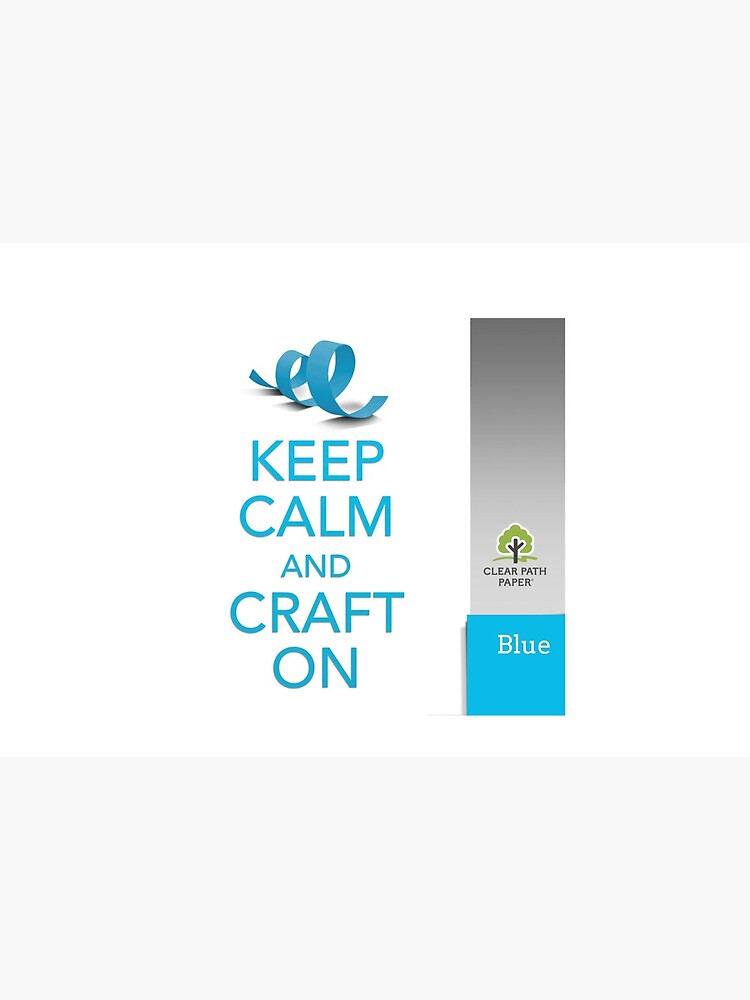 Keep Calm (Blue) by clearpathdesign