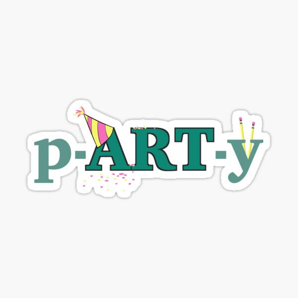 Put the ART in pARTy Sticker