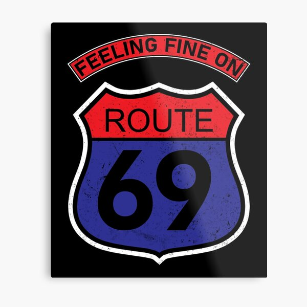 Feeling fine on route 69 - distressed vintage Red & Blue Metal Print
