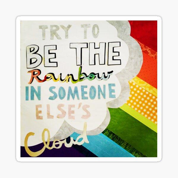 Be The Rainbow Sticker