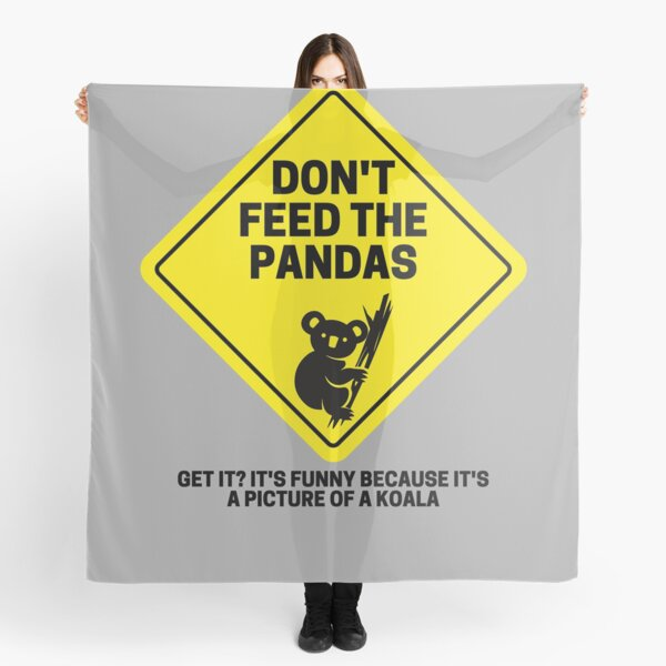 Don't feed the pandoalas Scarf