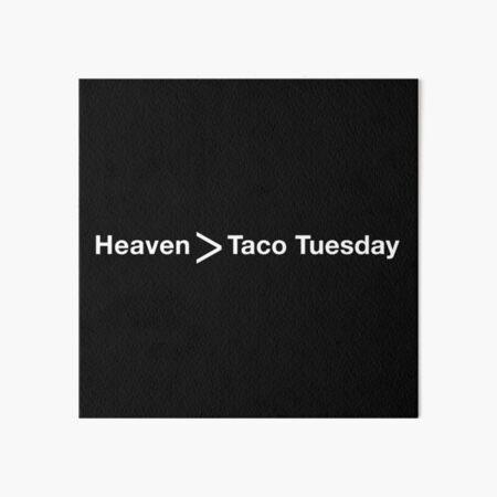 Heaven > Taco Tuesday Art Board Print