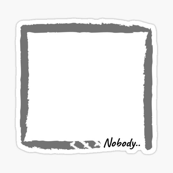 Lonley . Nobody Sticker