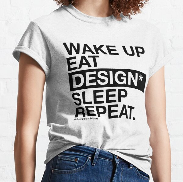 Black of Graphic designer daily activity. Wake up, eat, design, sleep and repeat. Classic T-Shirt
