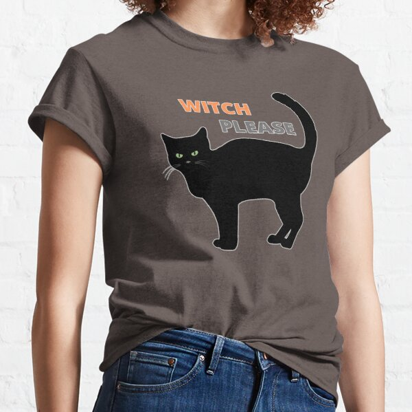 Witch Please - Black Cat Classic T-Shirt
