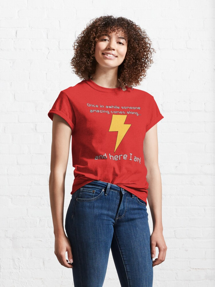 Alternate view of Someone Amazing Comes Along - Here I Am! Classic T-Shirt