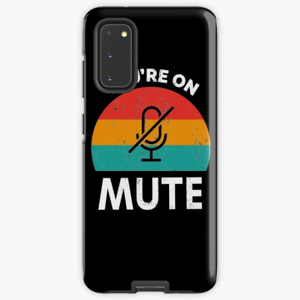 You're On Mute Colourful   Work from home office humour conference call Samsung Galaxy Tough Case
