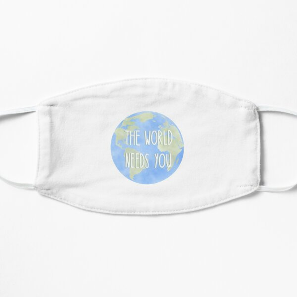 The world needs you  Mask