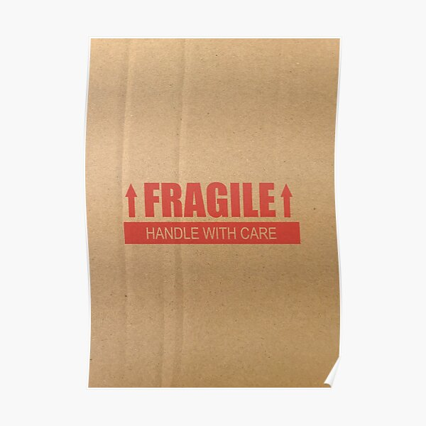 FRAGILE Handle with Care Paper Box Poster