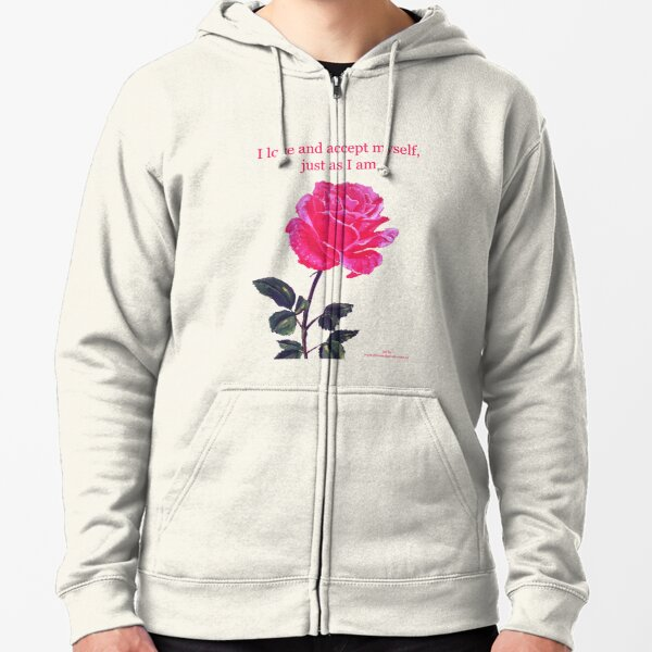 Pink rose with text 'I love and accept myself, just as I am' Zipped Hoodie