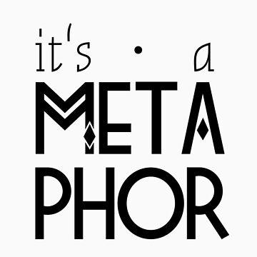 its a metaphor by marlaehrhardt